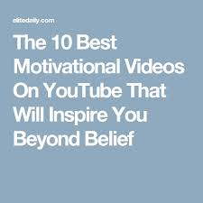 ideas about Best Motivational Videos on Pinterest     Pinterest The    Best Motivational Videos On YouTube That Will Inspire You Beyond Belief