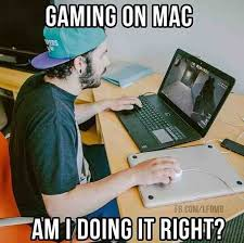 FunniestMemes.com - Funniest Memes - [how to game on MacBook Pro ... via Relatably.com
