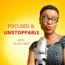 Focused & Unstoppable with Olivia West