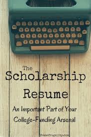 best images about college scholarship and application info and why a scholarship resume is an important part of your college funding arsenal