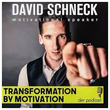 Transformation by Motivation - Der David Schneck Podcast