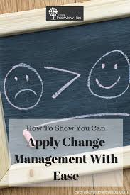 images about interview tips questions answers on change management at work everydayinterviewtips com how
