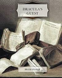 <b>Dracula's Guest</b>: <b>Bram Stoker</b>: 9781466347908: Amazon.com: Books