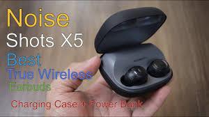 Noise Shots <b>X5</b> review – Best true <b>wireless earbuds</b>, first Indian ...