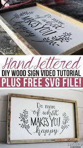 best ideas about making signs diy signs paint hand lettered diy wood sign video tutorial