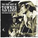 The Very Best of Townes Van Zandt: The Texan Troubadour