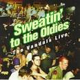Sweatin' to the Oldies: The Vandals Live [DVD]
