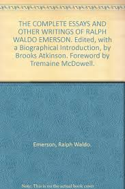 the complete essays and other writings of ralph waldo emerson the complete essays and other writings of ralph waldo emerson ralph waldo emerson com books