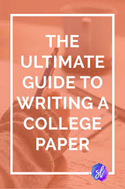 The updated and expanded ultimate guide to writing a college paper  From choosing your question Sara Laughed