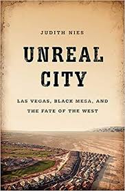 Unreal <b>City</b>: Las Vegas, Black <b>Mesa</b>, and the Fate of the West: Judith ...