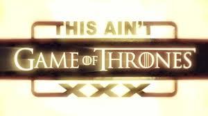 This Aint Game of Thrones XXX Parody YouTube This Aint Game of Thrones XXX Parody. HUSTLER