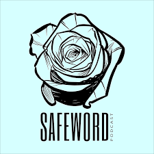 Safeword Podcast