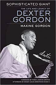 """""""<b>Sophisticated</b> Giant: The Life and Legacy of <b>Dexter Gordon</b>"""" - Book ..."""