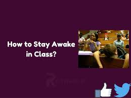 how to stay awake in class pro tips rotaholic com stay awake in class picture
