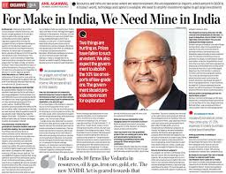 vedanta resources news media interviews articles 18 nov 15 for make in we need mine in anil agarwal the
