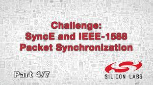 Challenge: SyncE and IEEE-1588 Packet Synchronization (Part 4/7 ...