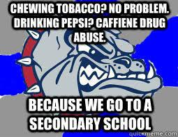 Chewing tobacco? No problem. Drinking Pepsi? Caffiene drug abuse ... via Relatably.com