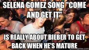 """SELENA GOMEZ SONG """"COME AND GET IT"""" IS REALLY ABOUT BIEBER TO GET ... via Relatably.com"""