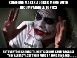 someone makes a joker meme with incomparable topics but everyone ... via Relatably.com