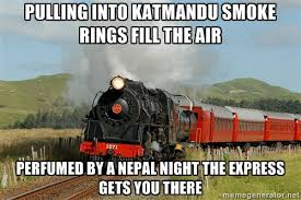 Pulling into Katmandu Smoke rings fill the air Perfumed by a Nepal ... via Relatably.com