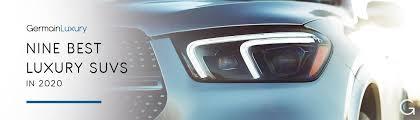 <b>Best Luxury</b> SUVs of 2020 | Reviews & Specs | <b>Top</b> 9 by Germain Cars