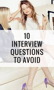 best images about interview tips tips for these 10 interview questions are actually illegal