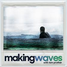 Making Waves with Tom Prather