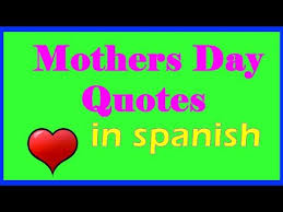 Mothers Day Quotes In Spanish - Mother Day Quotes - YouTube via Relatably.com