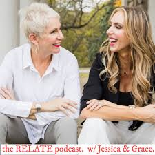 the RELATE podcast. w/ Jessica & Grace.
