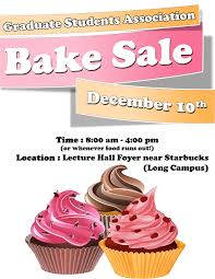 bake graduate student association come by the lecture hall foyer to donate food volunteer to man the booth or buy baked goods to support the gsa