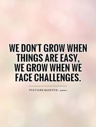 Challenge Quotes | Challenge Sayings | Challenge Picture Quotes ...