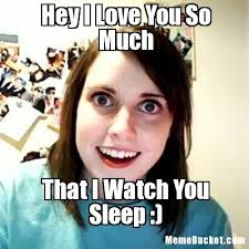 Hey I Love You So Much - Create Your Own Meme via Relatably.com