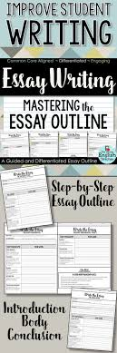 best images about essay writing writing an essay guide students step by step through the essay writing process this guided essay outline this outline is ideal for high school english and middle