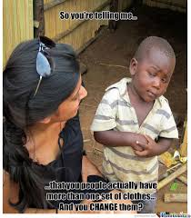 Skeptical Third World Kid by yepthatsme - Meme Center via Relatably.com