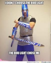I didn't choose the bud light... - Meme Generator Captionator via Relatably.com