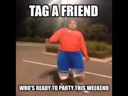 Tag a friend who's ready to party this weekend - YouTube via Relatably.com