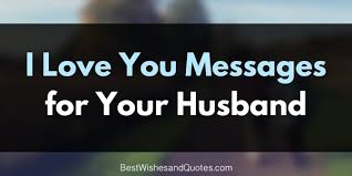 65 Sweet Love Quotes and Messages for Your Husband (2019)