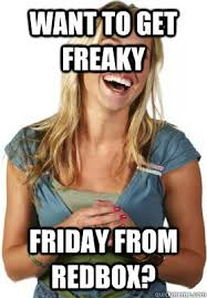 Want to get freaky friday from Redbox? - Friend Zone Fiona - quickmeme via Relatably.com