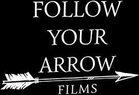 <b>Follow Your Arrow</b> Films: Homepage