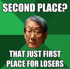 second place? that just first place for losers - High Expectations ... via Relatably.com