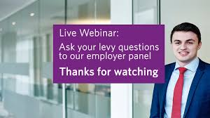 live webinar ask your levy questions to our employer panel live webinar ask your levy questions to our employer panel