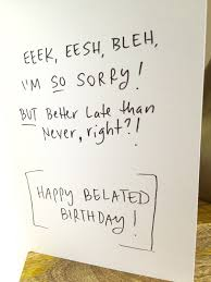 belated birthday card funny belated birthday did i miss your belated birthday card funny belated birthday did i miss your bday card for him happy birthday boston terrier happy belated birthday