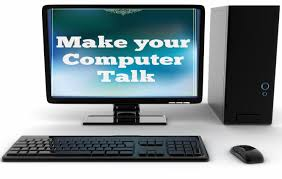 Make Your Computer Talk What You type
