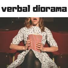 Verbal Diorama