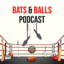 Bats and Balls Podcast