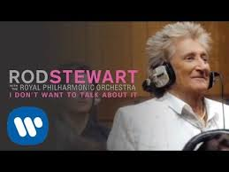 <b>Rod Stewart</b> – I Don't Want To Talk About It with the Royal ...