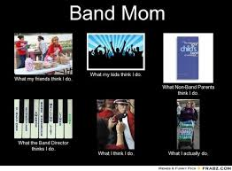 band moms | Band Mom... - Meme Generator What i do | Proud Band ... via Relatably.com