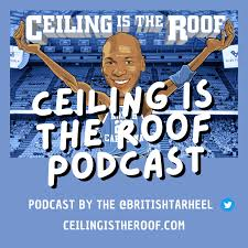 Ceiling is the Roof Podcast - British Tar Heel