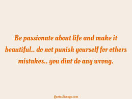 be passionate about life and make life quotes 2 image lifequotepassionatelifemake