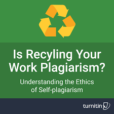 turnitin is recycling your own work plagiarism is recycling your own work plagiarism